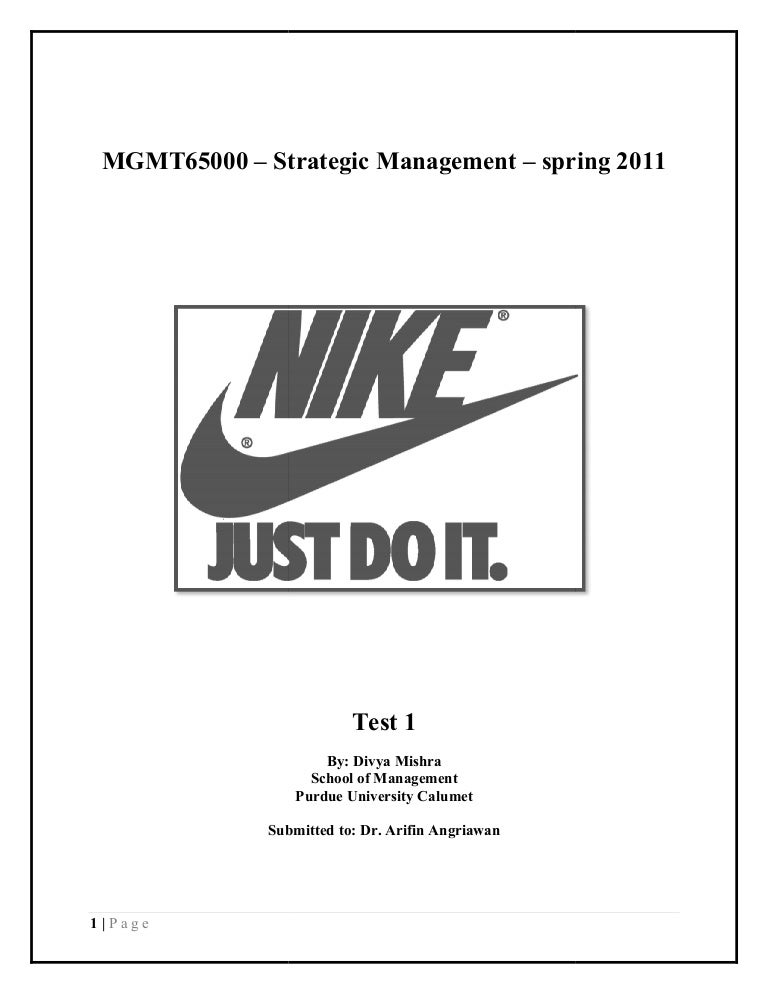 nike internal environment Assess the organization's internal environment identify the most important strengths and weaknesses of your organization including an assessment of the organization's resources identify the most important external environmental factors in the remote, industry, and external analysis.