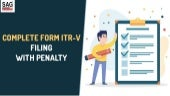 Let's Know Complete Process of Filing Form ITR-V With Penalty