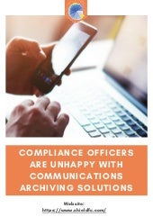 Compliance Officers are Unhappy with Communications Archiving Solutions