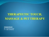 Complimentry therapy, therapeutic touch and massage and pet therapy