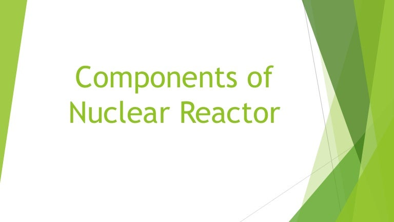 components of nuclear reactorcomponentsofnuclearreactor 150410030826 conversion gate01 thumbnail 4 jpg?cb\u003d1428635559