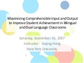 Maximizing Comprehensible Input and Output to Improve Student Achievement in Bilingual and Dual Language Classrooms