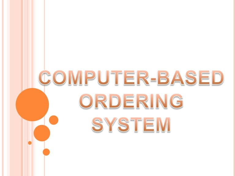 computerized ordering system Computerized provider order entry (cpoe) systems are widely referred to a variety of computer-based systems that share common features of automating the clinical ordering process to ensure standardized, legible, and complete orders.