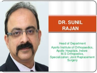 Best Joint Replacement surgeon in Indore - Dr. Sunil Rajan
