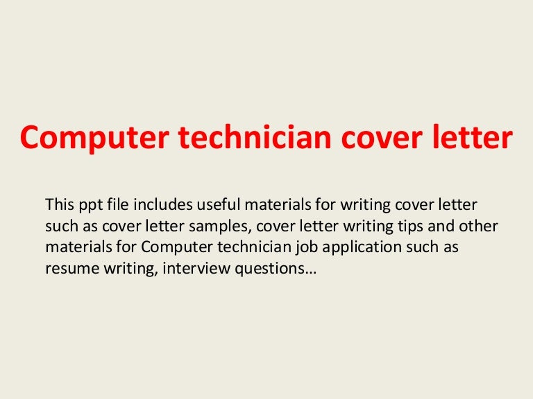 Perfect Computertechniciancoverletter 140221231333 Phpapp01 Thumbnail 4?cbu003d1393024454
