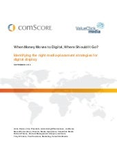 When the money moves to digital, where should it go? ComScore Study: Media Placement Strategies