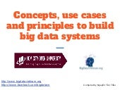Concepts, use cases and principles to build big data systems (1)