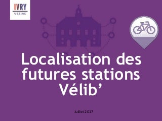 Concertation localisation des stations vélib' - juillet 2017