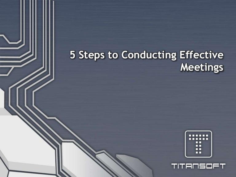 5 steps to conducting effective meetings