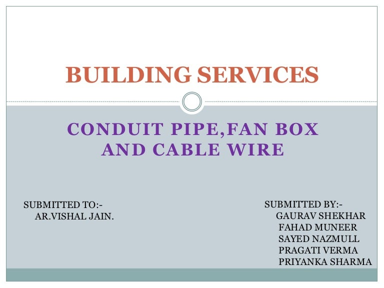 Conduit pipe,fan box and cable wire.