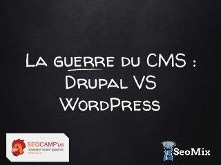 La guerre SEO du CMS : WordPress VS Drupal