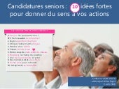 Conference candidatures seniors, 10 idees fortes