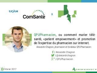 Questionpourunpharmacien.com, ou comment marier télé-santé, «patient empowerment» et promotion de l'expertise du pharmacien sur Internet- 2 février 2017