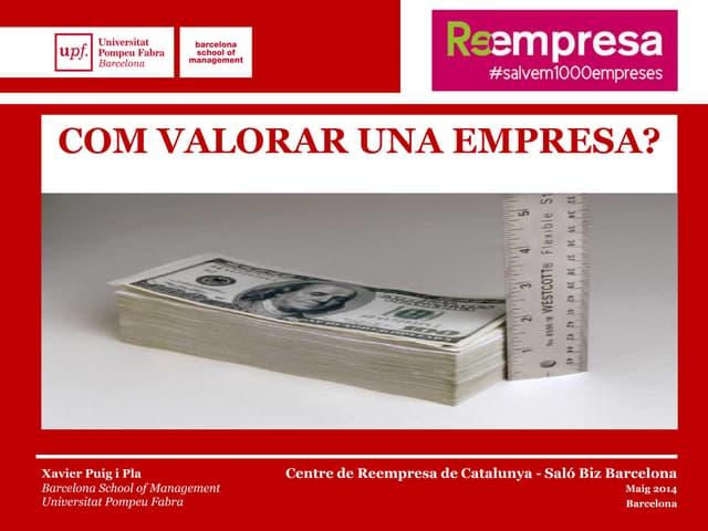 Bizbarcelona 2014-Com valorar una empresa? Xavier Puig i Pla
