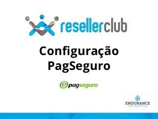 configuraopagseguro-resellerclubbrasil-1