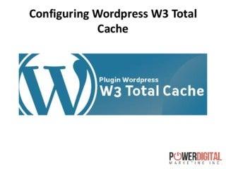 Configuring WordPress W3 Total Cache