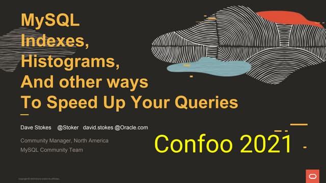 Confoo 2021 - MySQL Indexes & Histograms