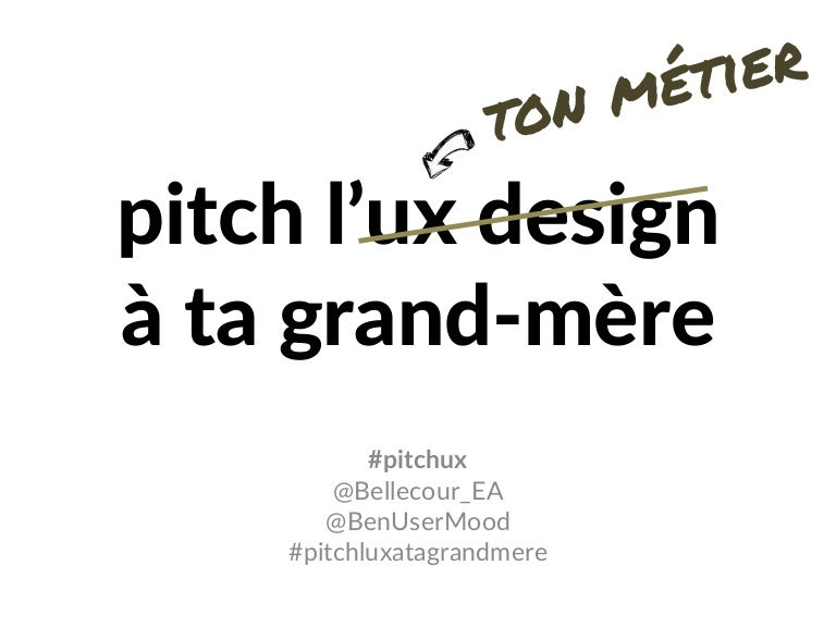 Conference Pitch L Ux Design A Ta Grand Mere