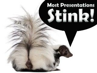 Most Presentations Stink! [#PresentationTips]