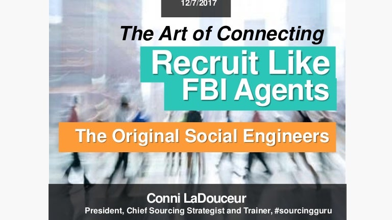 The Art of Connecting: Recruit Like an FBI Agent, the Original Social…