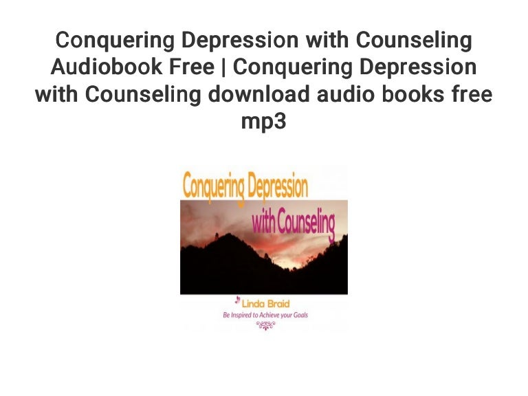 conquering depression with counseling audiobook free conquering dep\u2026