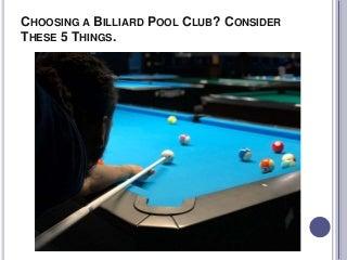 Consider These 5 Things while Choosing a Billiard Pool Club