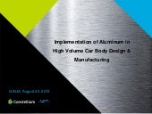 Implementation of Aluminum in High Volume Car Body Design and Manufacturing