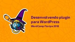 Desenvolvendo plugin para WordPress