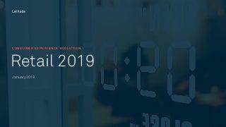 Consumer Experience [CX] Evolution - Full Report - Latitude