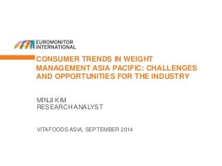 Consumer Trends in Weight Management in Asia Pacific: Challenges and Opportunities for the Industry