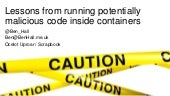 Lessons from running potentially malicious code inside Docker containers