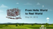 From Hello World to Real World - Container Days Boston 2016