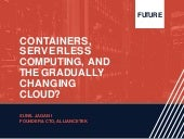 Containers, serverless computing, and the gradually changing cloud