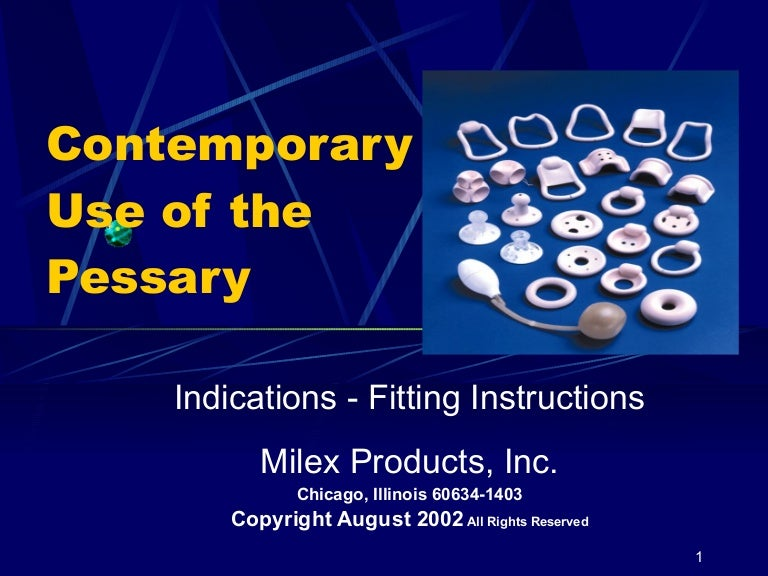 Contemporary Use of the Pessary