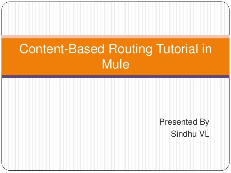 Content based routing tutorial in mule