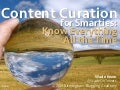 Content Curation for Smarties: Know Everything All the Time