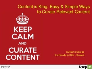 Content is king: easy & simple ways to curate relevant content