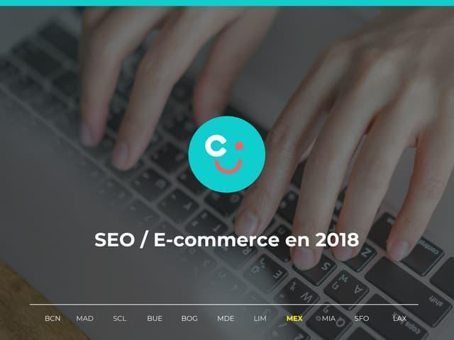 E-commerce y el posicionamiento SEO - metricsday 2018