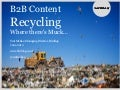 Content Recycling - B2B Marketing Summit 2012 - Scot McKee