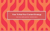 How To Nail Your Content Strategy?
