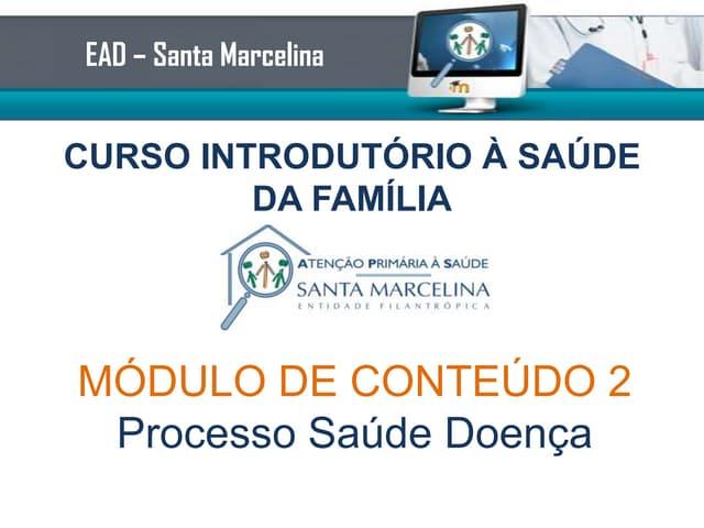 Curso Introduorio ESF - Conteudo teorico modulo 1 - Processo Saude Doenca