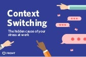 Context switching: The hidden cause of your stress at work