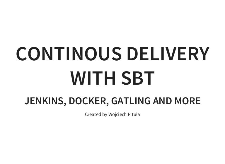 Continous Delivery With Sbt