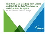 Real-time Data Loading from Oracle and MySQL to Data Warehouses, Analytics