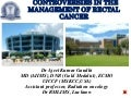 Controversies in the management of rectal cancers