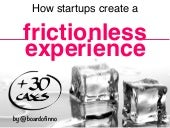 How startups create a frictionless experience. +30 cases by @boardofinno