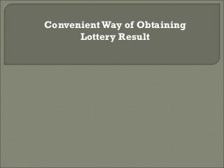 Lottery Result-Convenient Way of Obtaining Results
