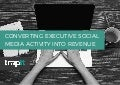 Using Social Media For Executive To Drive Revenues