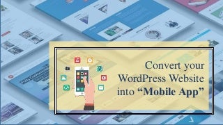 Tips to Convert WordPress Website into Android and iOS Apps