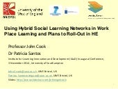 Cook   santos - hybrid social learning networks Learning Innovation and Development (ILIaD) Inaugural Conference
